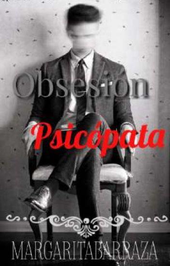 Obsesión Psicópata *Terminado*