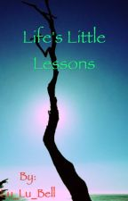 Life's Little Lessons by Lu_Lu_Bell