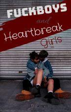 Fuckboys and Heartbreak Girls by KissforKara