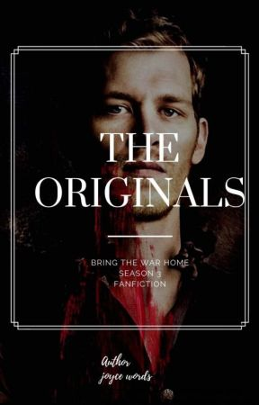 The Originals- Bring the War Home by JoyceWords_23
