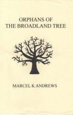 Orphans of The Broadland Tree by mkandrews
