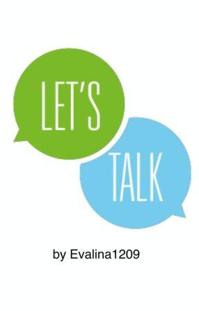 Let's talk :) by Evalina1209