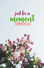 JUST FOR A MOMENT | TIMMYTASTIC by TimmyTastic