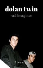 dolan twin sad imagines by dolanapedia