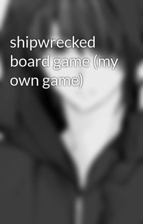 shipwrecked board game (my own game)  by JohnOliver291