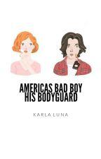 america's bad boy & his bodyguard | ✓ by KarlaMonster