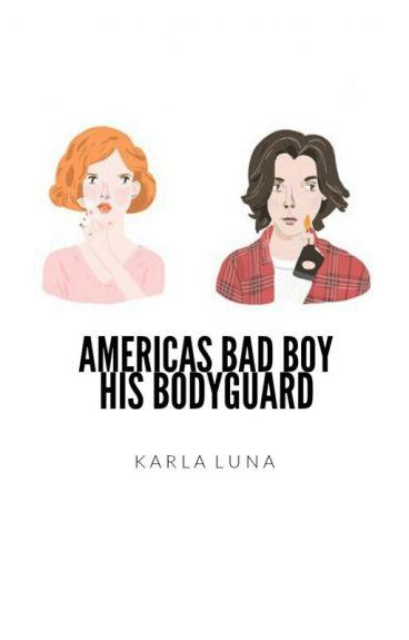 america's bad boy & his bodyguard | ✓