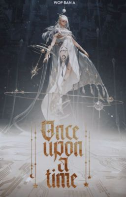 Once upon a time [Wop 2 - Write A - Quần chiến]
