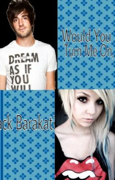 Would You Turn Me On, Jack Barakat?