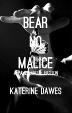 Bear No Malice by KaterineDawes