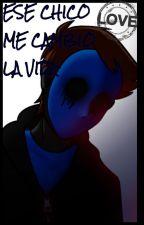 Ese Chico me Cambio la Vida (Eyeless jack y tu) by LiaPanditasLocas
