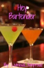Hey Bartender by livinloud_livinproud