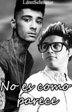 No es como parece [Ziall Horlik Fanfiction] by itsgomezz