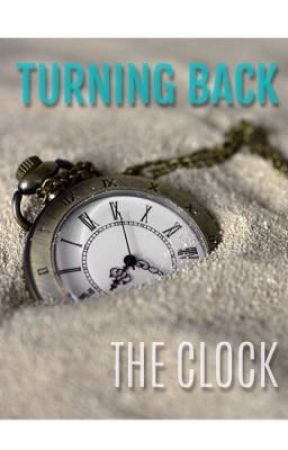 Turning Back the Clock by RavenclawInNeverland