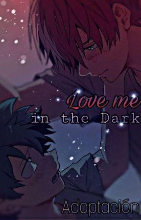 Love me in the Dark by ZedkaKine