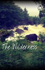 The Wilderness by kayla51295