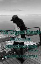 Depression Saga: The Crystal Shards. by JakeDiLane