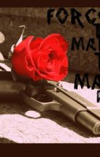 Forced to Marry the Mafia Prince by VampireChild101