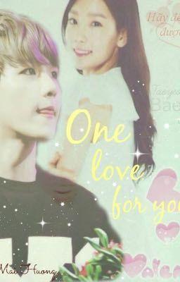 Đọc truyện One Love For You [Baekyeon fanfic]one shot