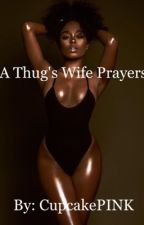 A Thug's Wife Prayer by cupcakePINK