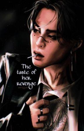 THE TASTE OF HER REVENGE by venigguk