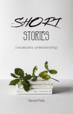 SHORT STORIES  by SevenTisik
