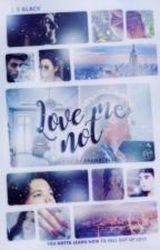 Love Me Not » Elounor by heartsforsale