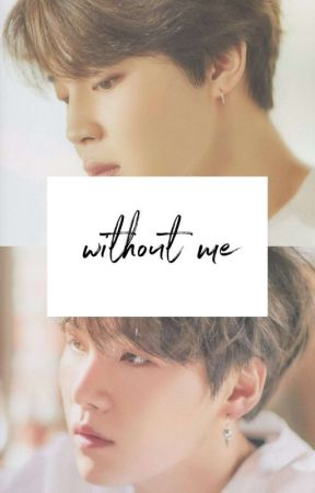 Without Me ㅡMy by _honeysky