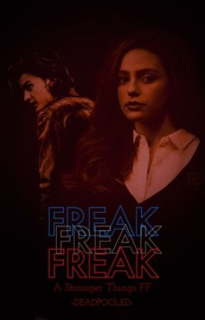 Freak - Stranger Things (COMING SOON) by -Deadpooled-