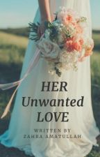 Her unwanted love ✅ by bookworthy