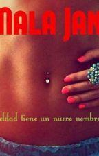 Mala Jane |Segunda temporada de Niña Mal| by stephanyyyyyyyyyyy