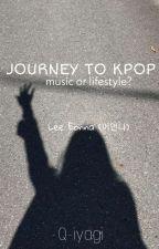 Journey to Kpop by Q-iyagi