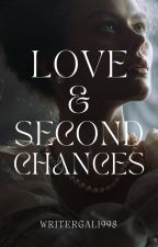 Love & Second Chances by writergal1998