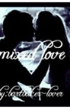 mixed love by note-of-love