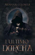 L'Ultimo Dorcha by SilverColben