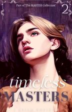Timeless Masters | boyxboy | (Book Two: The Master Collection) by JosslynWho