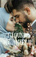 i found my Ameerah ( a hausa love story) by AdamQudrah