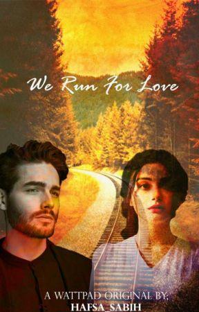 We Run for Love by Hafsa_Sabih