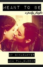 Meant to be (a paily fanfic) by pllgleeks