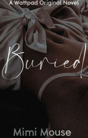 Buried | ✓ [ongoing] by WomanBehindWords