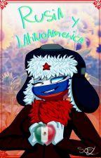 Rusia y Latinoamérica [COUNTRYHUMANS] by XXSOFY_25XX