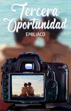 Tercera oportunidad [Emiliaco] [EN CURSO] by DanieLovesJTEA