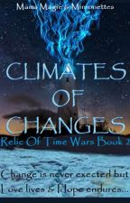 Climates of Changes, Relic of Time Wars 2 by MamaMagie