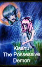 Kisshu The Possessive Demon by RosaPeach