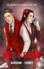 6 - Not a game - COMPLETO by QueenAndJuls