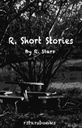 R. Short Stories by rstarsbooks