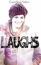 The way she Laughs (Louis Tomlinson FanFiction) by GwenBookAddict