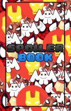 Spoiler Book {By: IsaacTheFénixMx} by IsaacTheFenixMX