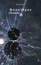 QuantSpec Chronicles: Unearth by VarunEvani