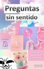 《Preguntas Sin sentido xd》 by _Belenyiong-